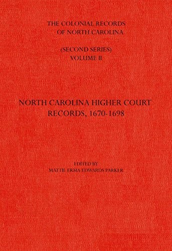 The Colonial Records of North Carolina, Volume 2: North Carolina Higher-Court Records, 1670-1696