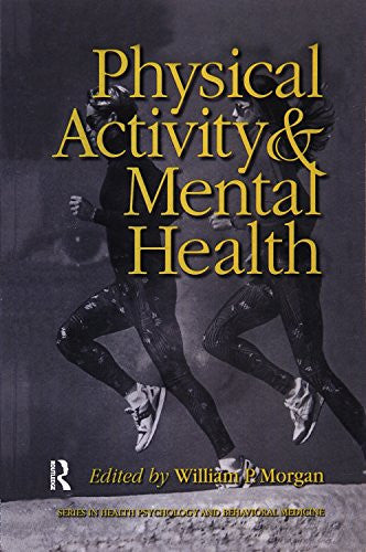 Physical Activity And Mental Health (Series in Health Psychology and Behavioral Medicine)