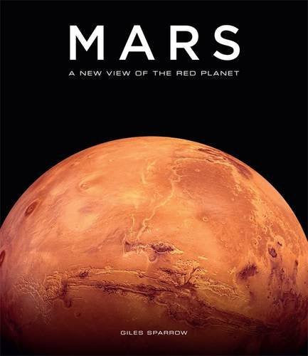 Mars: A New View of the Red Planet by Giles Sparrow (2016-11-03)