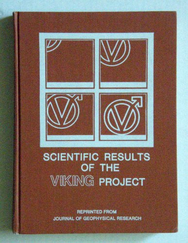 Scientific Results of the Viking Project (Journal of Geophysical Research ; V. 82, No. 28)