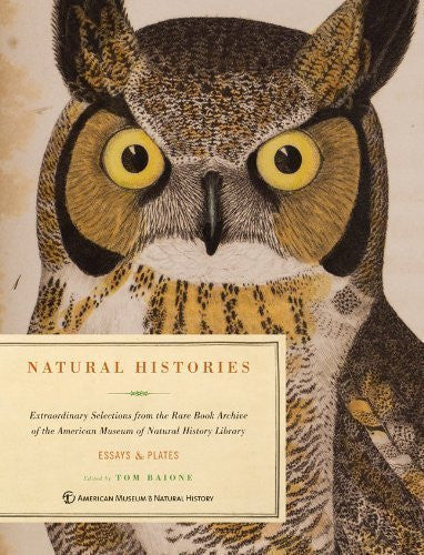 Natural Histories: Extraordinary Rare Book Selections from the American Museum of Natural History Library by Tom Baione (Oct 2 2012)