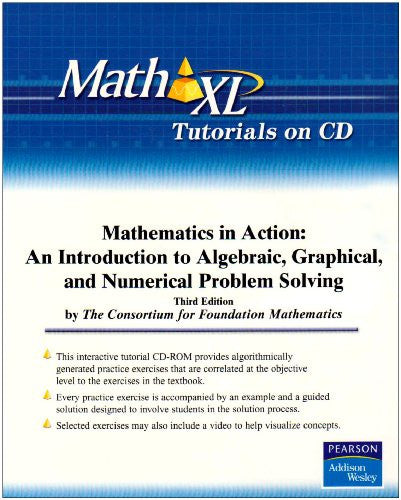Mathematics in Action: MathXL Tutorials: An Introduction to Algebraic, Graphical, and Numerical Problem Solving