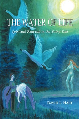 The Water of Life: Spiritual Renewal in the Fairy Tale, Revised Edition