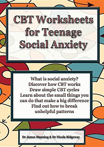 CBT Worksheets for Teenage Social Anxiety: A CBT Workbook to Help You Record Your Progress Using CBT for Social Anxiety
