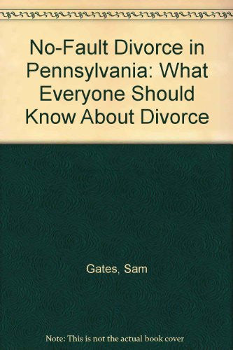No-Fault Divorce in Pennsylvania: What Everyone Should Know About Divorce
