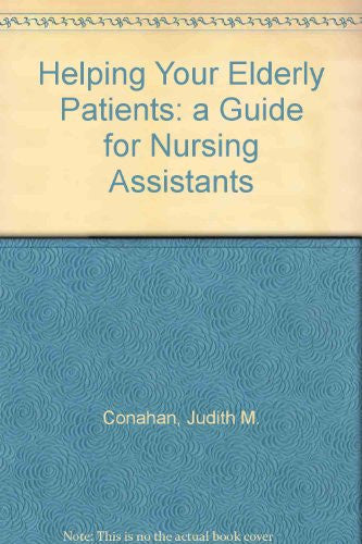 Helping Your Elderly Patients: A Guide for Nursing Assistants