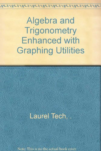 Alg& Trigonometry Enhncd W/Graphg Utilities