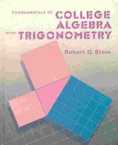 Fundamentals of College Algebra With Trigonometry (Nelson-Hall Series in Mathematics)