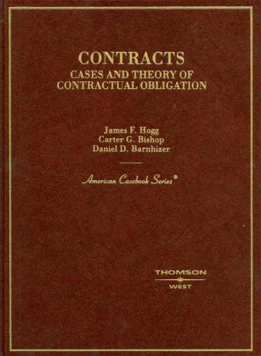 Contracts: Cases and Theory of Contractual Obligation (American Casebooks) (American Casebook Series)