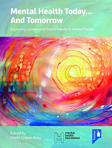 Mental Health Today... and Tomorrow: Exploring Current and Future Trends in Mental Health Care