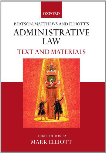 Beatson, Matthews & Elliot's Administrative Law: Text and Materials