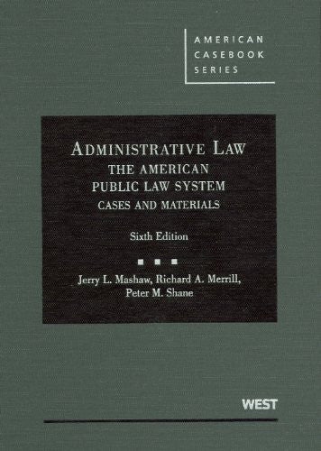 Administrative Law, the American Public Law System: Cases and Materials (American Casebooks) (American Casebook Series)