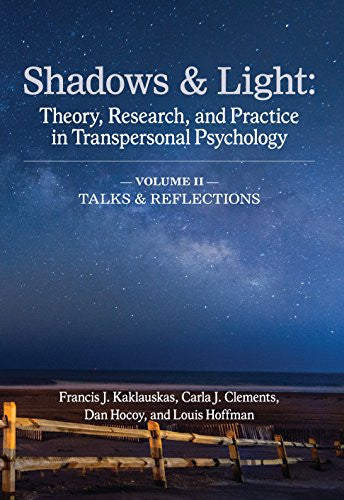 Shadows & Light - Volume 2 (Talks & Reflections): Theory, Research, and Practice in Transpersonal Psychology