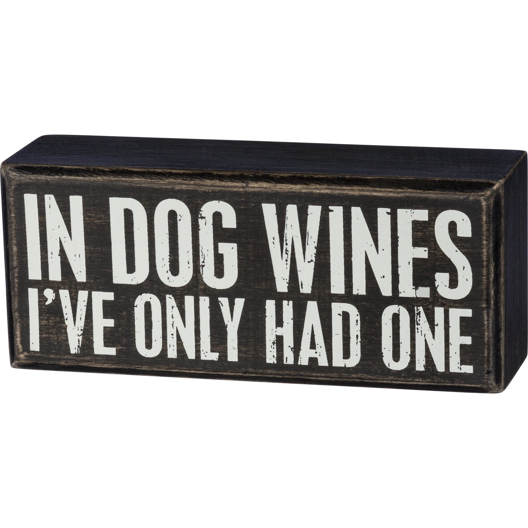 Primitives by Kathy - Box Sign, In Dog Wines