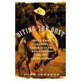 Biting the Dust:The Wild Ride and The Dark Romance of The Rodeo Cowboy and The American West