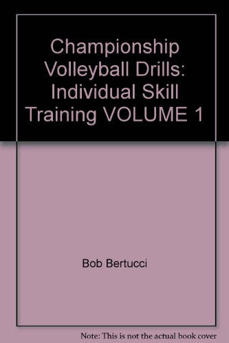 Championship Volleyball Drills: Individual Skill Training (Championship Volleybl VL 1 Ppr*)