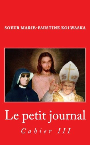Le petit journal: Cahier III (Volume 3) (French Edition)