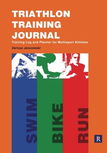 Triathlon Training Journal: Training Log and Planner for Multisport Athletes