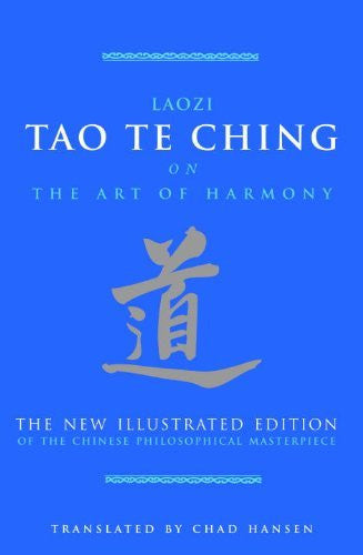 Tao Te Ching on The Art of Harmony: The New Illustrated Edition of the Chinese Philosophical Masterpiece (The Art of Wisdom) by Laozi (2009-10-06)