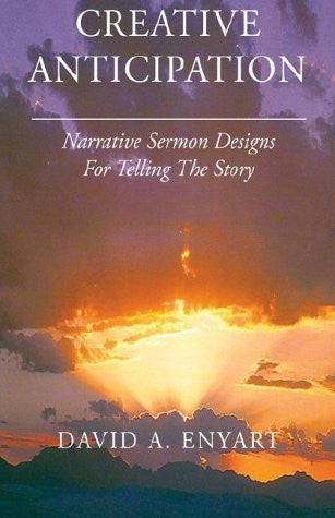 Creative Anticipation: Narrative Sermon Designs for Telling the Story