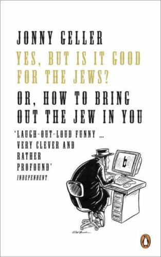 Yes, But Is It Good for the Jews?: How to Bring Out the Jew in You