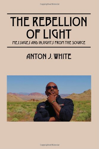 The Rebellion of Light: Messages and Insights from the Source