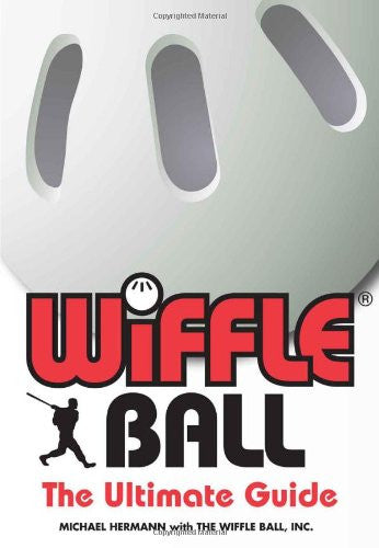 Wiffle Ball : The Ultimate Guide