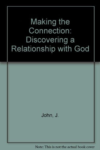 Making the Connection: Discovering a Relationship with God