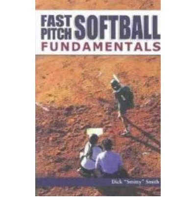 [ Fast-Pitch Softball Fundamentals [ FAST-PITCH SOFTBALL FUNDAMENTALS BY Smith, Dick ( Author ) Mar-01-2004[ FAST-PITCH SOFTBALL FUNDAMENTALS [ FAST-PITCH SOFTBALL FUNDAMENTALS BY SMITH, DICK ( AUTHOR ) MAR-01-2004 ] By Smith, Dick ( Author )Mar-01-2004 P