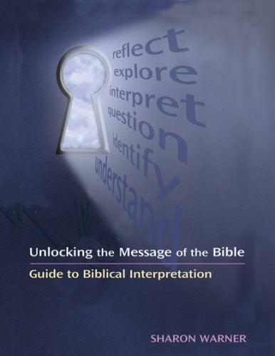 Unlocking the Message of the Bible: Guide to Biblical Interpretation