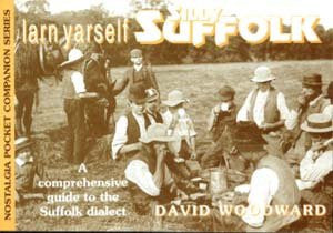 Larn Yarself Silly Suffolk: Comprehensive Guide to the Suffolk Dialect (Nostalgia Pocket Companion)