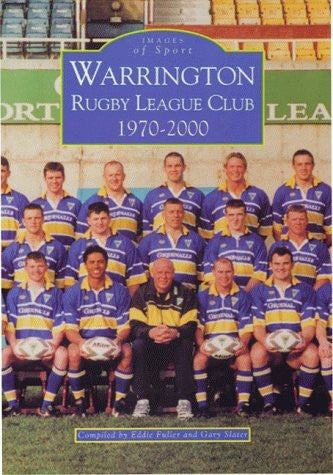 Warrington Rugby League Club (Archive Photographs: Images of Sport)