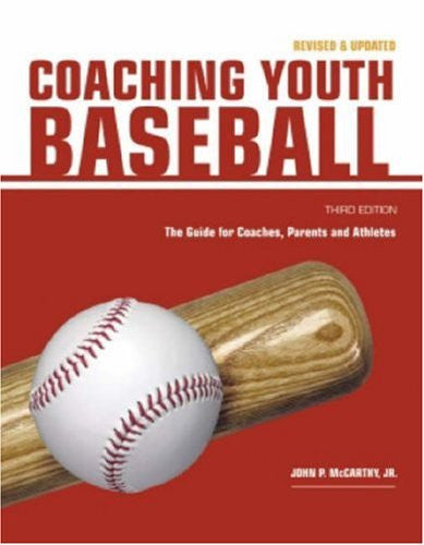 Coaching Youth Baseball: The Guide for Coaches, Parents and Athletes (Betterway Coaching Kids)