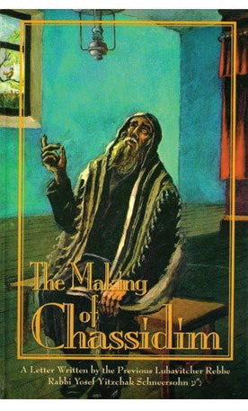 The Making Of Chassidim: A Letter Written By The Previous Lubavitcher Rebbe