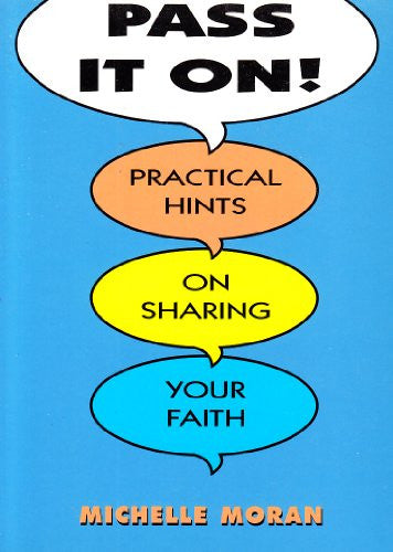 Pass it on!: Practical Hints on Sharing Your Faith