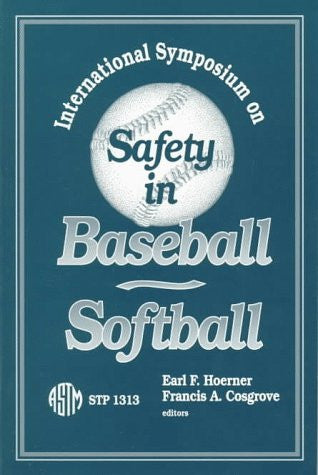 International Symposium on Safety in Baseball/Softball (Astm Special Technical Publication// Stp)