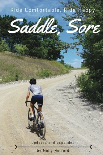 Saddle, Sore: Ride Comfortable, Ride Happy