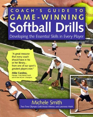 Coach's Guide to Game-Winning Softball Drills: Developing the Essential Skills in Every Player [Paperback]