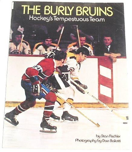 The Burly Bruins, Hockey's Tempestuous Team