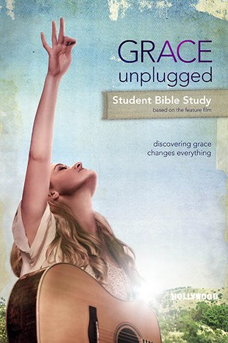 Grace Unplugged - Student Bible Study Member Book: The Student Bible Study Student Book