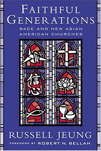 Faithful Generations: Race and New Asian American Churches