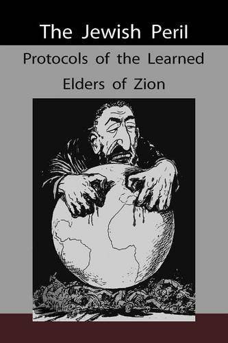 The Jewish Peril: Protocols of the Learned Elders of Zion