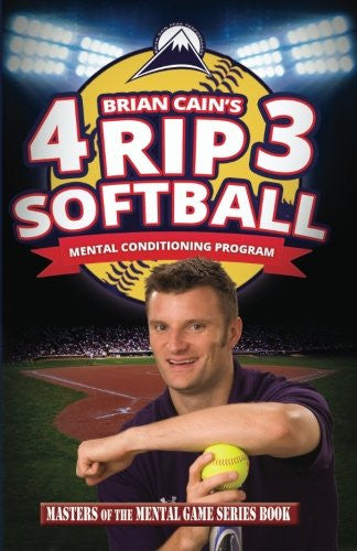 Brian Cain's 4RIP3 Softball: Mental Conditioning Program