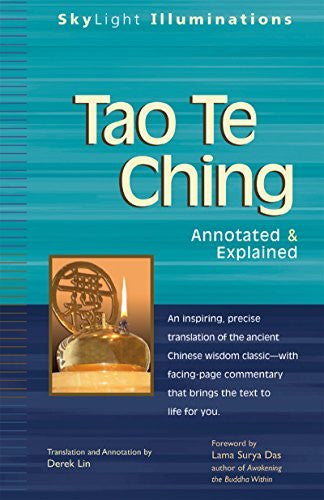 Tao Te Ching: Annotated and Explained (Skylight Illuminations) by Translation and Annotation by Derek Lin (2007-05-25)