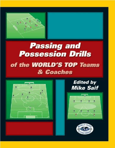 Passing and Possession Drills of the Worlds Top Teams