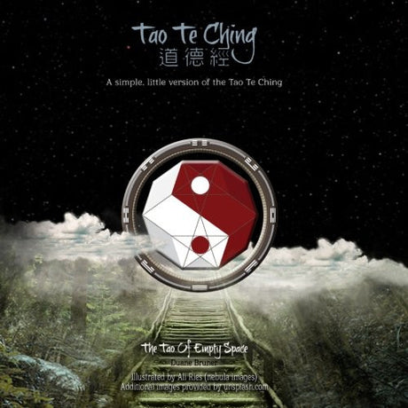 Tao Te Ching - A simple, little version of the Tao Te Ching (in black & white): The Tao of Empty Space (Volume 1)