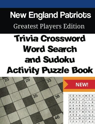 New England Patriots Trivia Crossword, WordSearch & Sudoku Activity Puzzle Book: Greatest Players Edition
