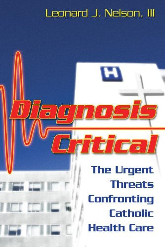Diagnosis Critical: The Urgent Threats Confronting Catholic Healthcare