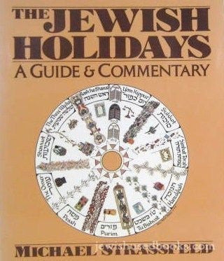 The Jewish Holidays: A Guide and Commentary