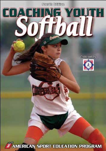 Coaching Youth Softball, Fourth Edition